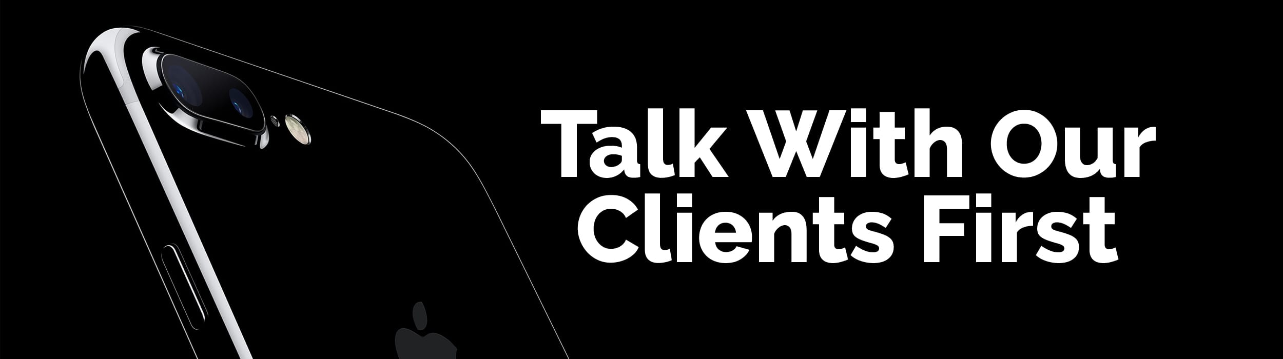talk-with-our-clients-first